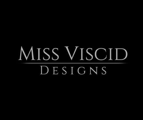 MissViscid Designs